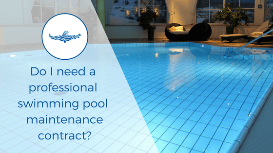 Do I need a professional swimming pool maintenance contract?