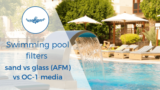 Compare swimming pool filters: sand vs glass vs OC-1 filter media
