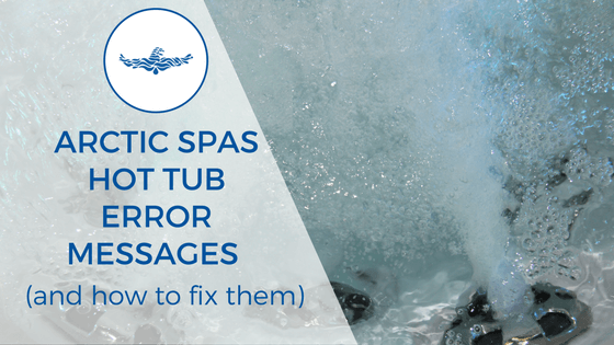 arctic spas hot tub error messages