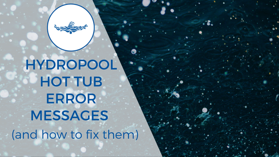 Hydropool hot tub error messages