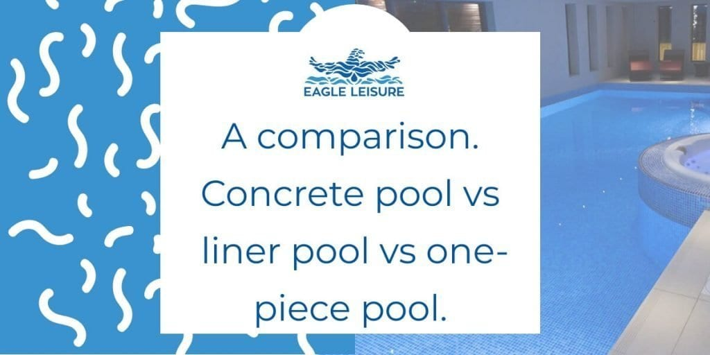 concrete vs liner vs one piece pool