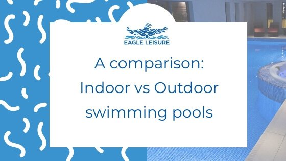 indoor vs outdoor swimming pools