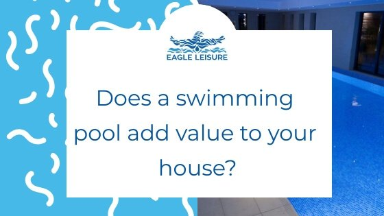 Does A Swimming Pool Add Value To Your Home