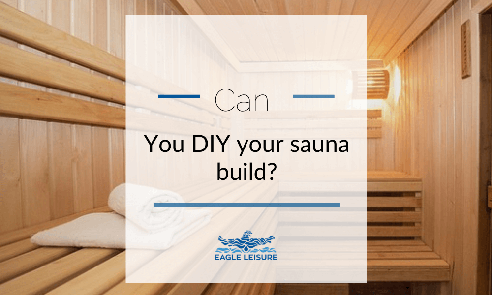 can you DIY your sauna?
